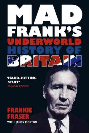 Fraser, F: Mad Frank's Underworld History of Britain imagine