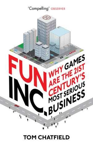 Fun Inc. de Tom Chatfield