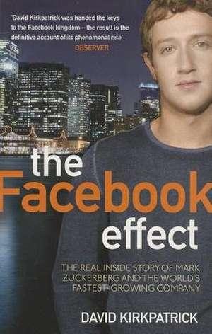 The Facebook Effect de David Kirkpatrick