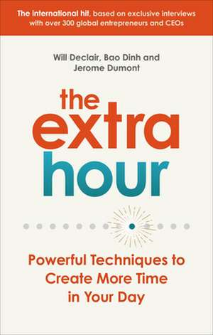 The Extra Hour: Powerful Techniques to Create More Time in Your Day de Jerome Dumont