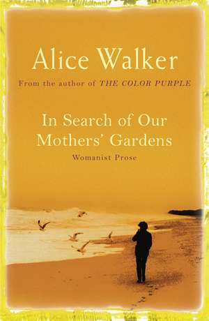 In Search of Our Mother's Gardens de Alice Walker