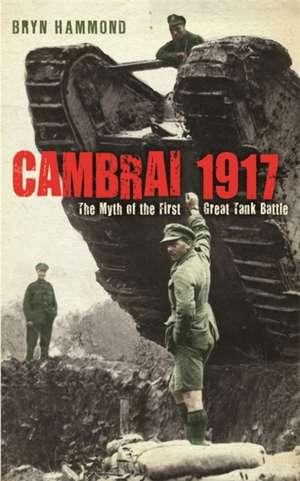 Hammond, B: Cambrai 1917