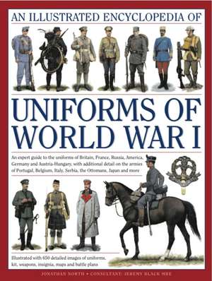 An Illustrated Encyclopedia of Uniforms of World War I imagine