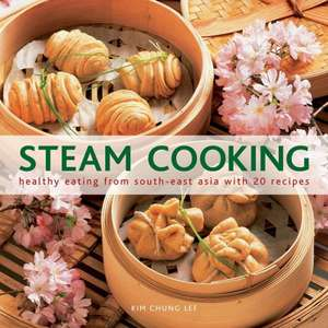 Steam Cooking de Kim Chung Lee