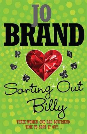 Sorting out Billy de Jo Brand