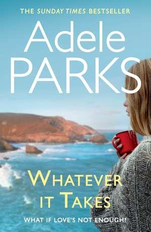 Whatever It Takes de Adele Parks