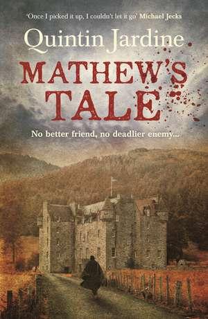 Mathew's Tale de Quintin Jardine