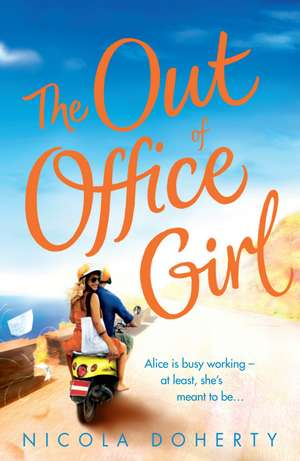 Doherty, N: The Out of Office Girl: Summer comes early with de Nicola Doherty