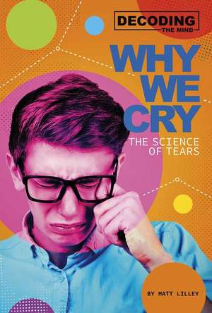 Why We Cry: The Science of Tears de Matt Lilley