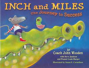 Inch and Miles:  The Journey to Success de John Wooden