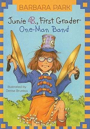 Junie B., First Grader One-Man Band