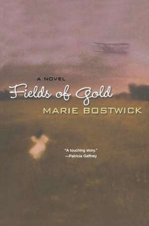 Fields of Gold:  A Mystery with Recipes de Marie Bostwick