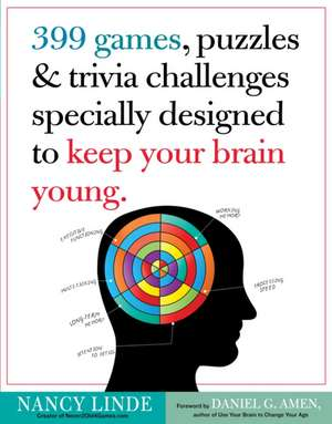 399 Games, Puzzles & Trivia Challenges Specially Designed to Keep Your Brain Young:  Timeless Poems by Snooki, John Boehner, Kanye West, and Other Well-Versed Celebrities de Nancy Linde