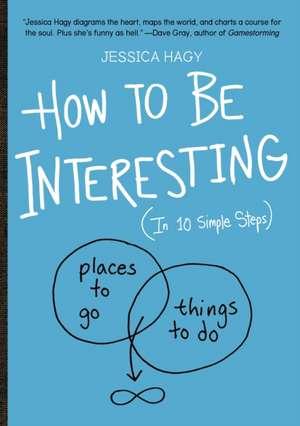 How to Be Interesting de Jessica Hagy