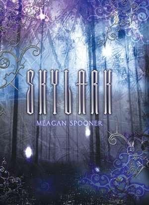 Skylark de Meagan Spooner
