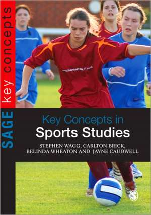 Key Concepts in Sports Studies de Stephen Wagg
