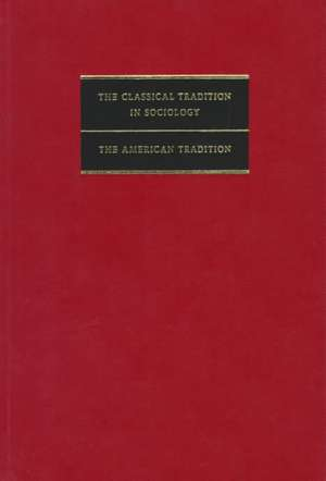 The Classical Tradition in Sociology: The American Tradition de Jeffrey Alexander