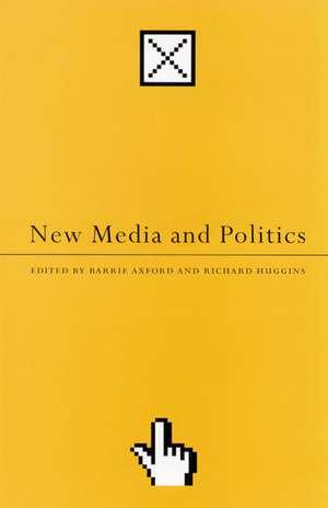 New Media and Politics de Barrie Axford