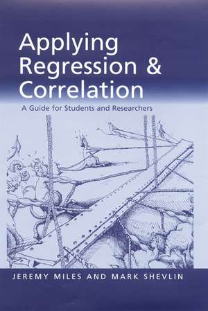 Applying Regression and Correlation: A Guide for Students and Researchers de Jeremy Miles