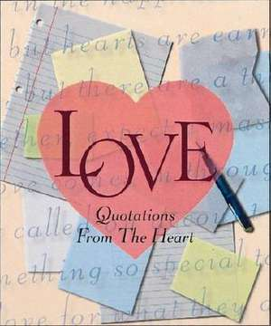 Love: Quotations From The Heart de Running Press