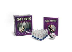 Zombie Bowling: Heads Will Roll! de Running Press