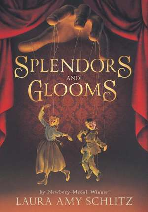 Splendors and Glooms de Laura Amy Schlitz