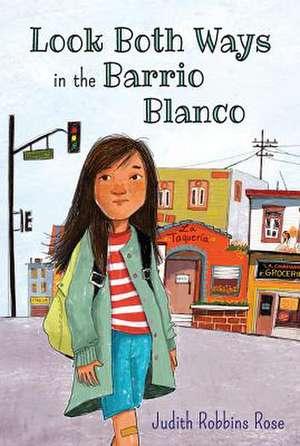 Look Both Ways in the Barrio Blanco de Judy Rose