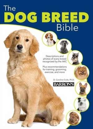 The Dog Breed Bible de Caroline Coile