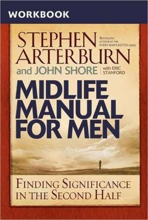 Arterburn, S: Midlife Manual for Men