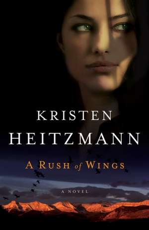 A Rush of Wings de Kristen Heitzmann