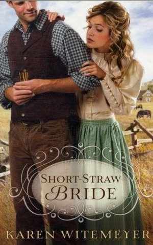 Short-Straw Bride de KAREN WITEMEYER