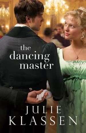 The Dancing Master de Julie Klassen