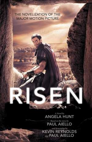 Risen:  The Novelization of the Major Motion Picture de Angela Hunt