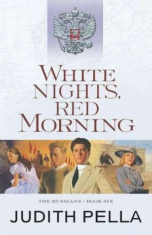 White Nights, Red Morning de Judith Pella