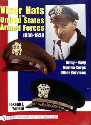 Visor Hats of the United States Aarmed Forces 1930-1950