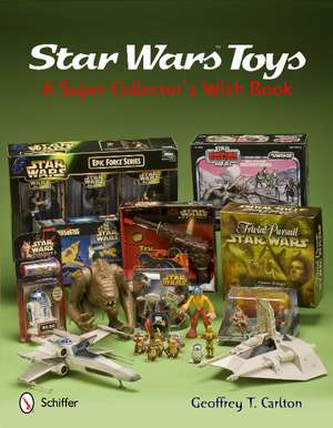 Star Wars Toys a Super Collector's Wish Book imagine
