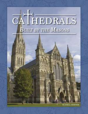 Cathedrals Built by the Masons imagine