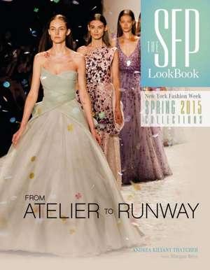 The SFP LookBook Atelier to Runway
