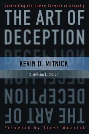The Art of Deception de Kevin D. Mitnick