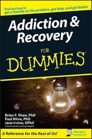 Addiction and Recovery For Dummies de Brian F. Shaw