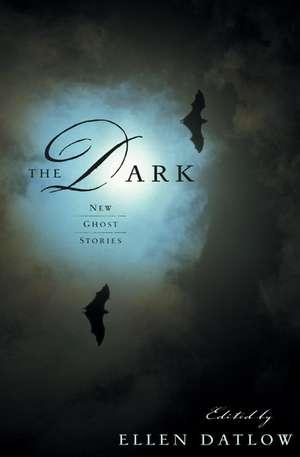 The Dark:  New Ghost Stories de Ellen Datlow