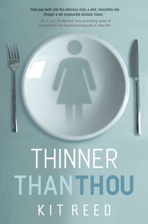 Thinner Than Thou de Kit Reed
