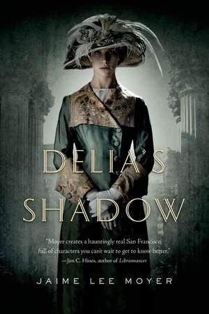 Delia's Shadow de Jaime Lee Moyer