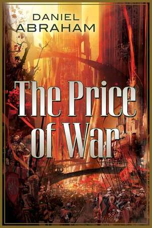 The Price of War:  An Autumn War and the Price of Spring de Daniel Abraham