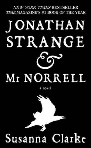 Jonathan Strange & Mr. Norrell:  A Novel de Susanna Clarke