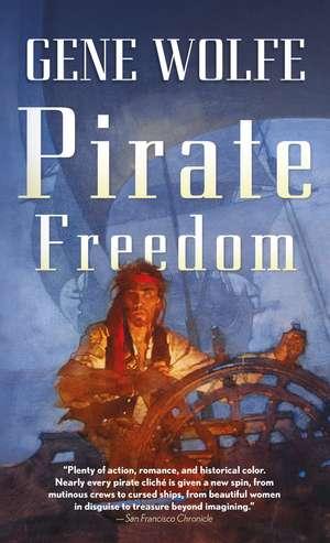 Pirate Freedom de Gene Wolfe