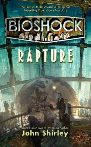 Bioshock:  Rapture de John Shirley