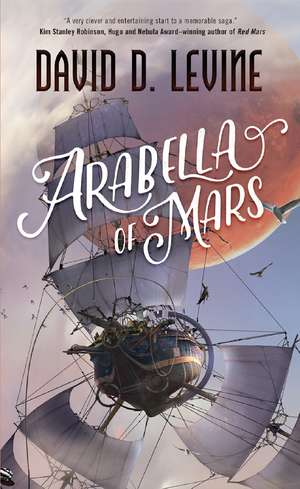 Arabella of Mars de David D. Levine
