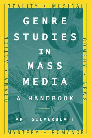 Genre Studies in Mass Media de Art Silverblatt