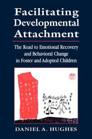Facilitating Developmental Attachment de Daniel A. Hughes